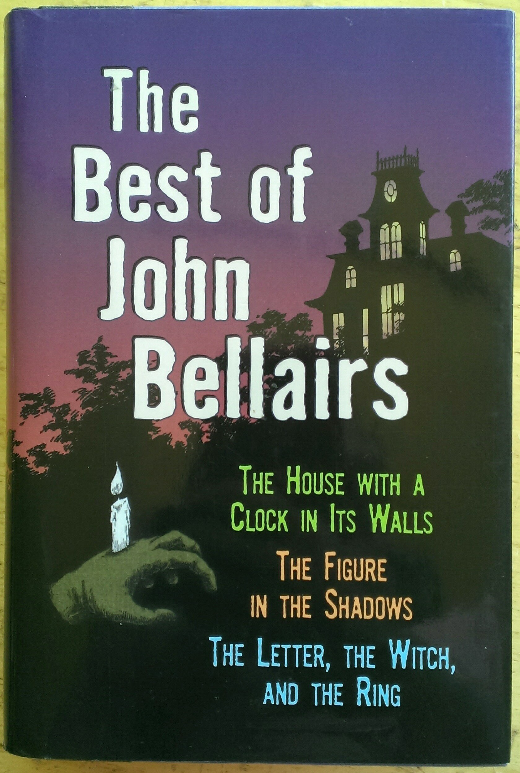 The Best of John Bellairs The House with a Clock in Its Walls
