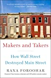 Makers and Takers: How Wall Street Destroyed Main Street