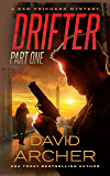 Drifter: Part One - A Sam Prichard Mystery Thriller (Sam Prichard, Mystery, Thriller, Suspense, Private Investigator Book 6)