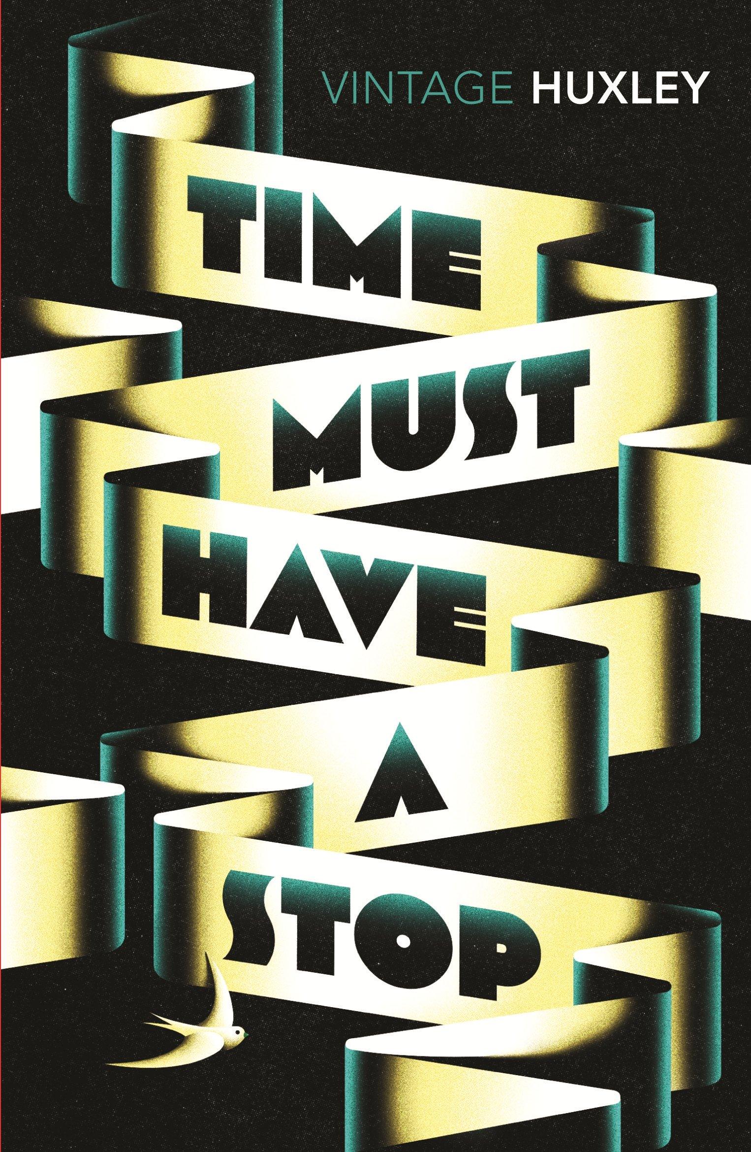 Time Must Have a Stop (Vintage Classics): Amazon.co.uk: Aldous Huxley:  9781784870348: Books