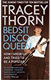 Bedsit Disco Queen: How I Grew Up and Tried to be a Pop Star