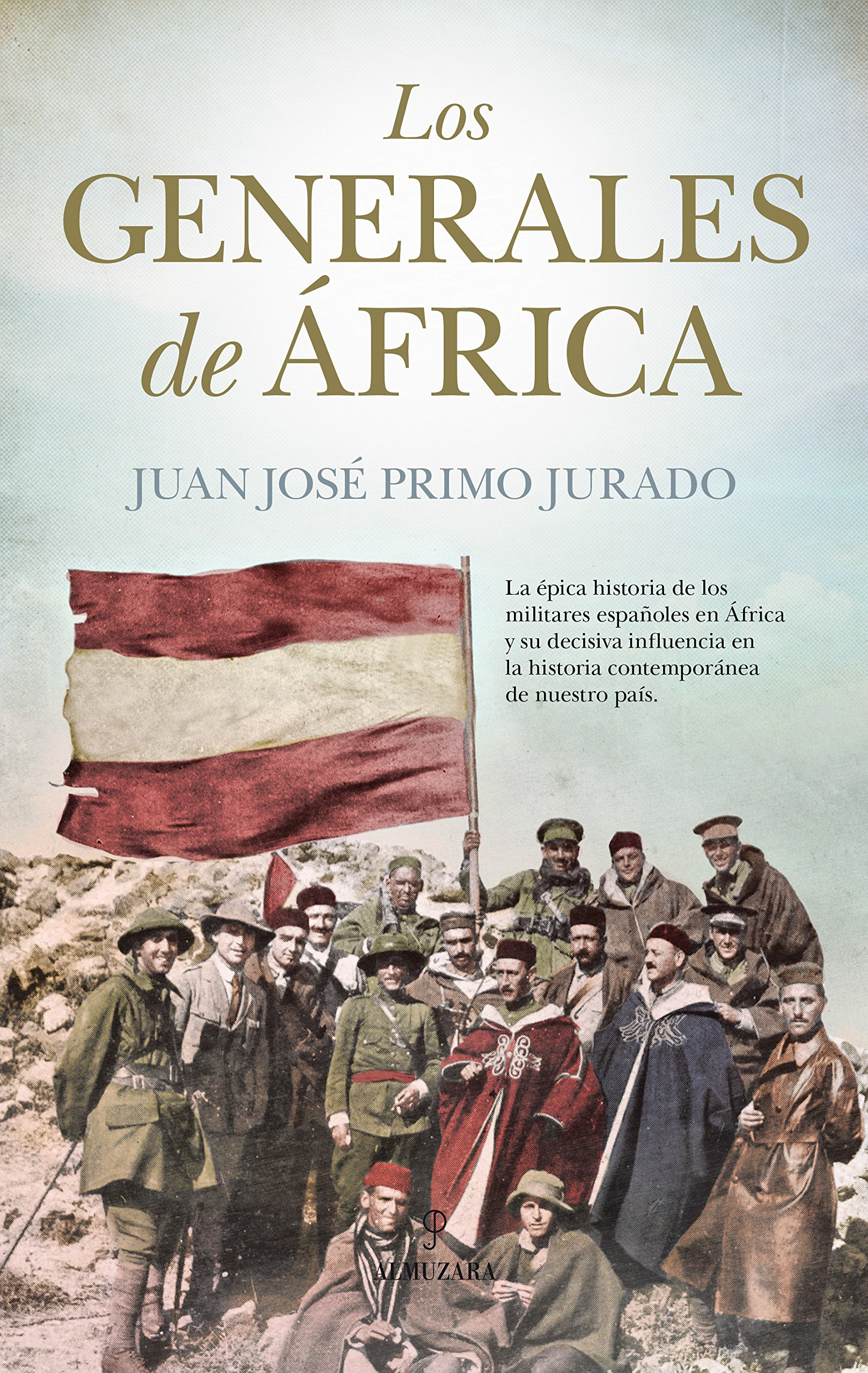 Los generales de África (Historia): Amazon.es: Primo Jurado, Juan ...