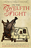On the Twelfth Night (Monstrous Little Voices Book 5)