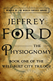The Physiognomy (The Well-Built City Trilogy Book 1)