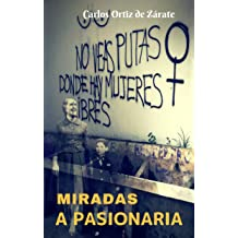 MIRADAS A PASIONARIA (Spanish Edition) Jun 29, 2018