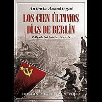 Los cien últimos días de Berlín (Biblioteca de Historia nº 26)