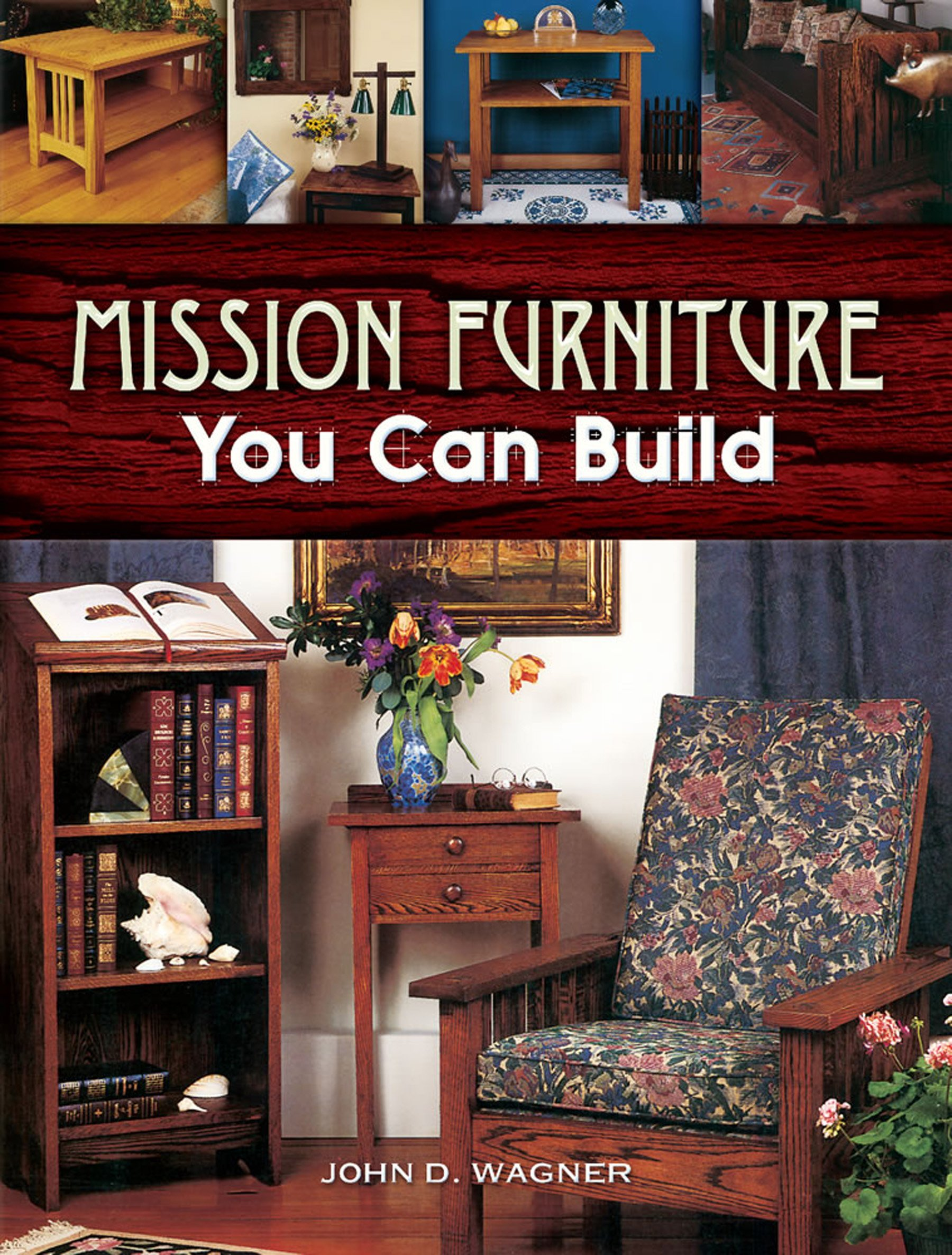 Mission Furniture You Can Build Dover Woodworking John D Wagner