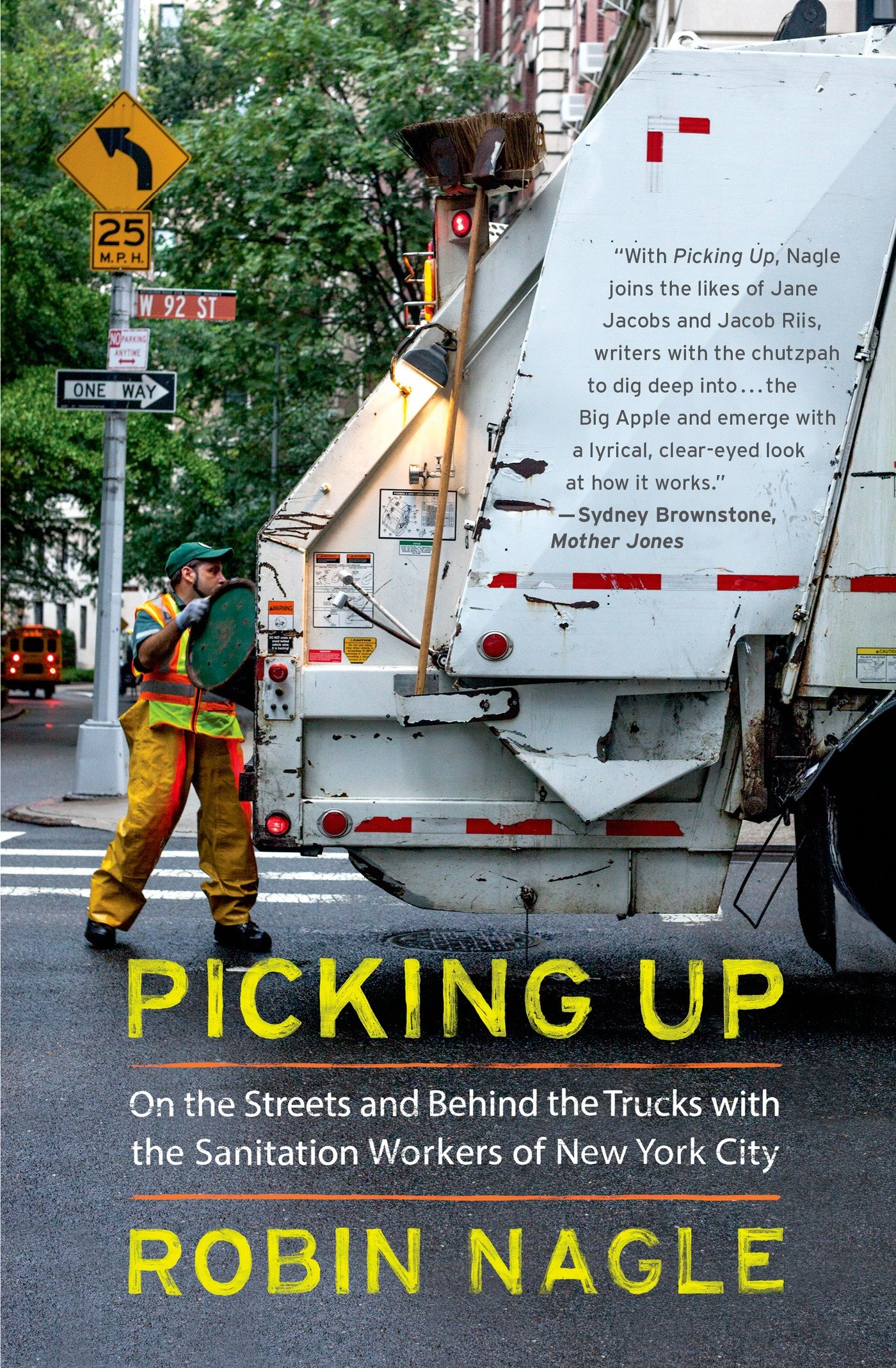 amazoncom picking up on the streets and behind the trucks with the sanitation workers of new york city 9780374534271 robin nagle books - Sanitation Worker Job Description