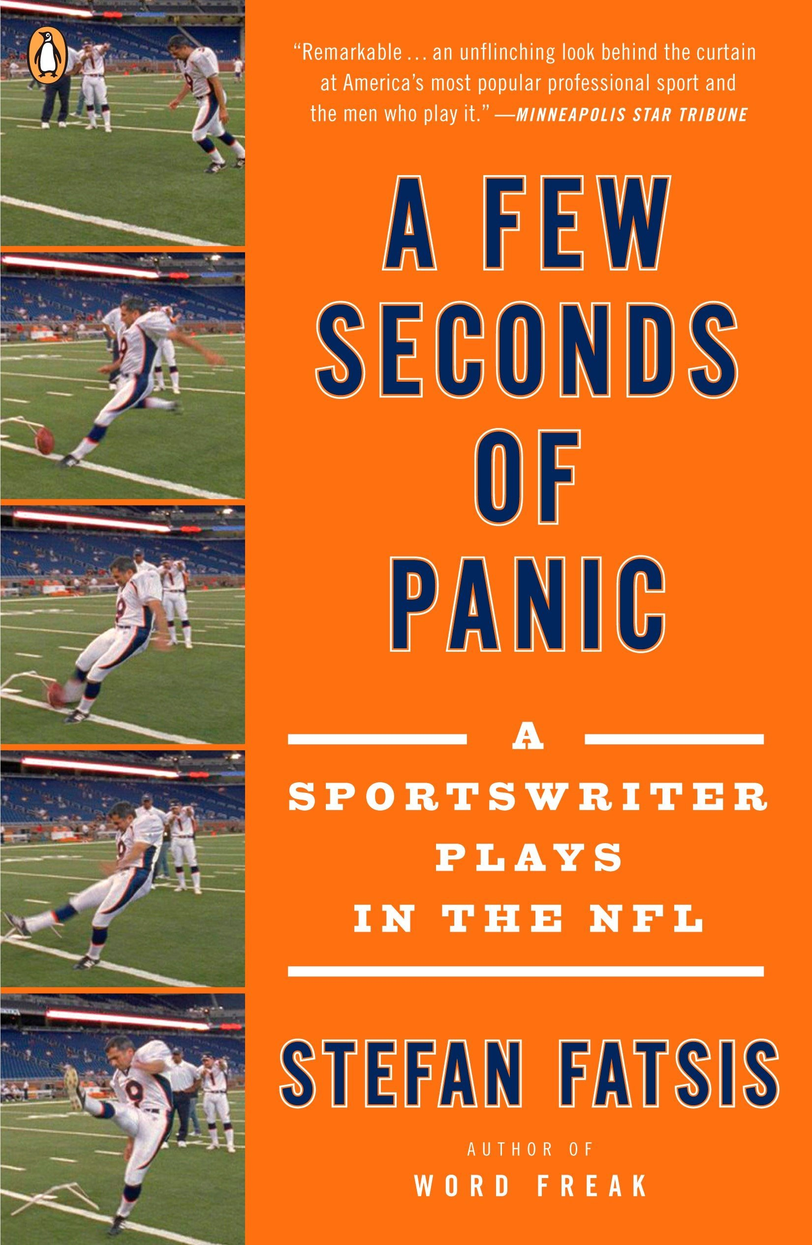 A Few Seconds Of Panic  A Sportswriter Plays In The NFL