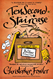 Ten Second Staircase: A Peculiar Crimes Unit Mystery (Bryant & May series Book 4)