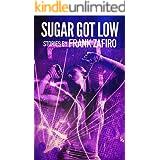 Sugar Got Low (River City Short Stories)