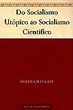 Do Socialismo Utópico ao Socialismo Cientifico