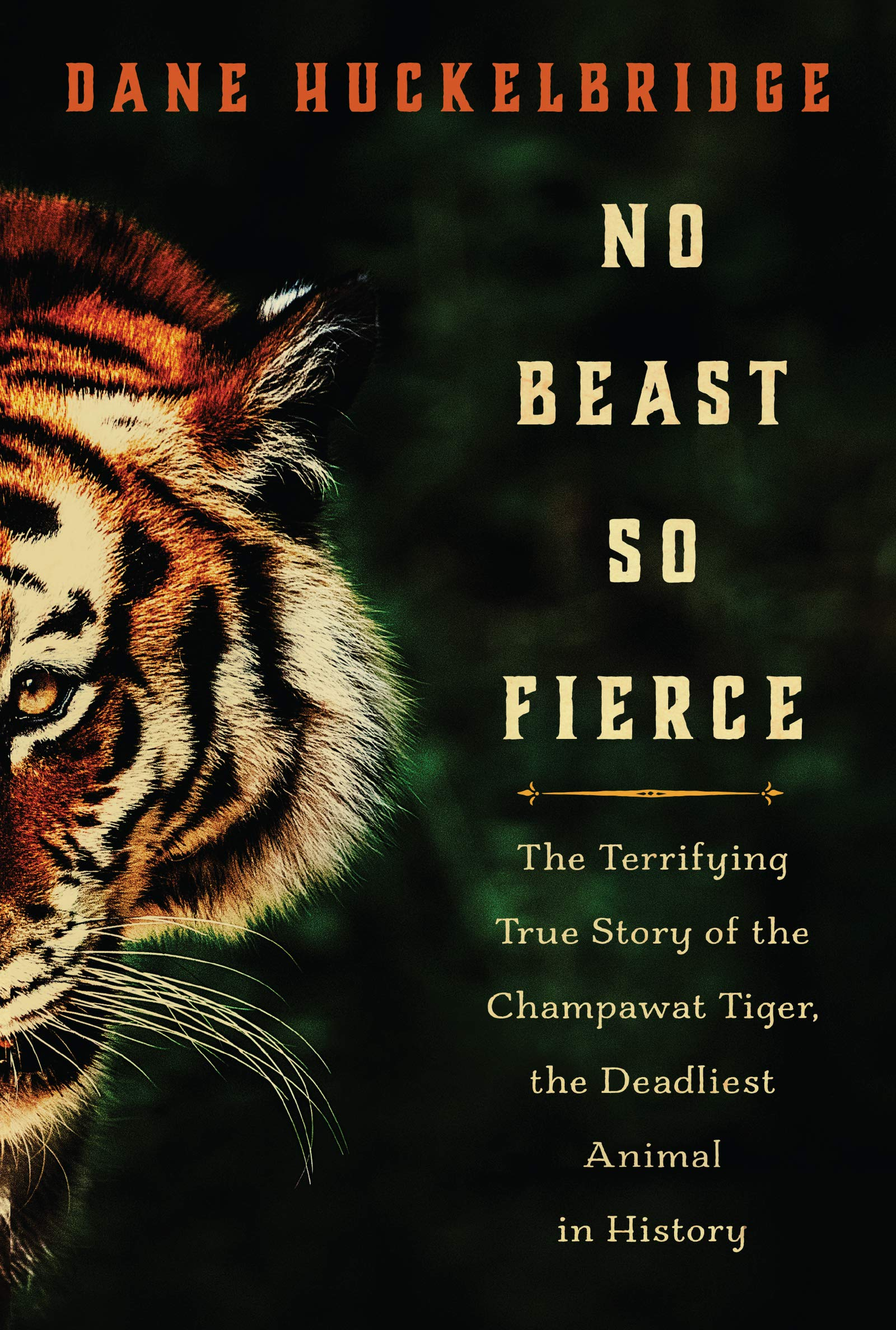 No Beast So Fierce The Terrifying True Story Of The Champawat Tiger