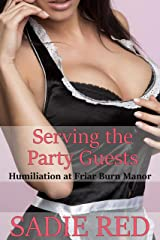 Serving the Party Guests (Humiliation at Friar Burn Manor Book 1) Kindle Edition