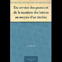 Du service des postes et de la taxation des lettres au moyen d'un timbre