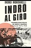 Indro al giro: Viaggio nell'Italia di Coppi e Bartali - cronache del 1947 e 1948