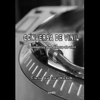 Conversa de Vinil: O universo dos discos de vinil