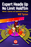 Expert Heads Up No Limit Hold'em, Volume1: Optimal and Exploitative Strategies (English Edition)