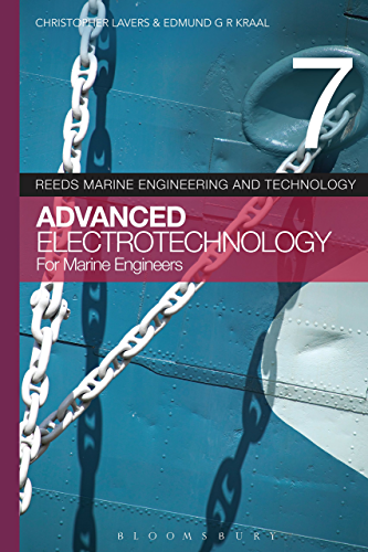 Reeds Vol 7: Advanced Electrotechnology for Marine Engineers (Reeds Marine Engineering and Technology Series)
