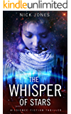 The Whisper of Stars: A Science-Fiction Thriller (Hibernation Series Book 1)