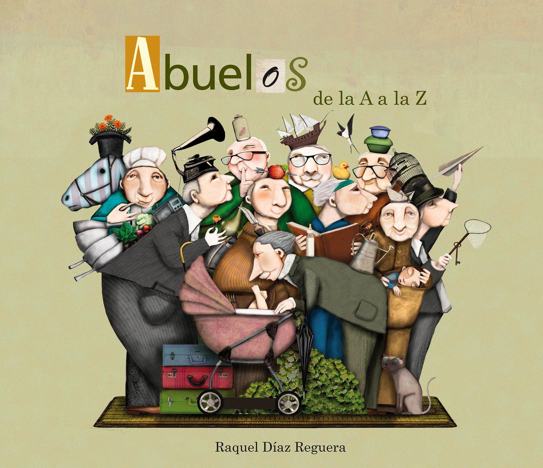 Abuelos de la A a la Z / Grandfather?s From A to Z (Spanish Edition): Raquel Diaz Reguera: 9788448844479: Amazon.com: Books