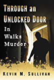 Through an Unlocked Door: In Walks Murder