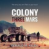 Colony Three Mars: Colony Mars, Book 3