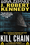Kill Chain (A Delta Force Unleashed Thriller, #4) (Delta Force Unleashed Thrillers)