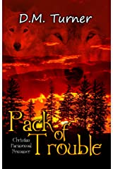 Pack of Trouble (Campbell Wildlife Preserve Book 5) Kindle Edition