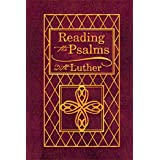 Reading the Psalms with Luther: The Psalter for Individual & Family Devotions