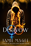 Disavow (Web of Hearts #17, Insight Book Series #12): Godly Games, Fire and Ice (Rivulet Series)
