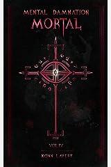 Mortal: Mental Damnation Kindle Edition