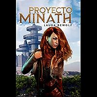 """Proyecto Minath: Libro 1 (Trilogía """"Proyectos"""")"""