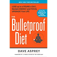 The Bulletproof Diet: Lose Up To A Pound A Day, Reclaim Energy And Focus, Upgrade Your Life by Dave Asprey - Hardcover
