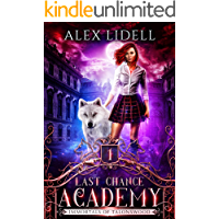Last Chance Academy: Shifter Fae Vampire Dark Reform School Romance (Immortals of Talonswood Book 1) book cover