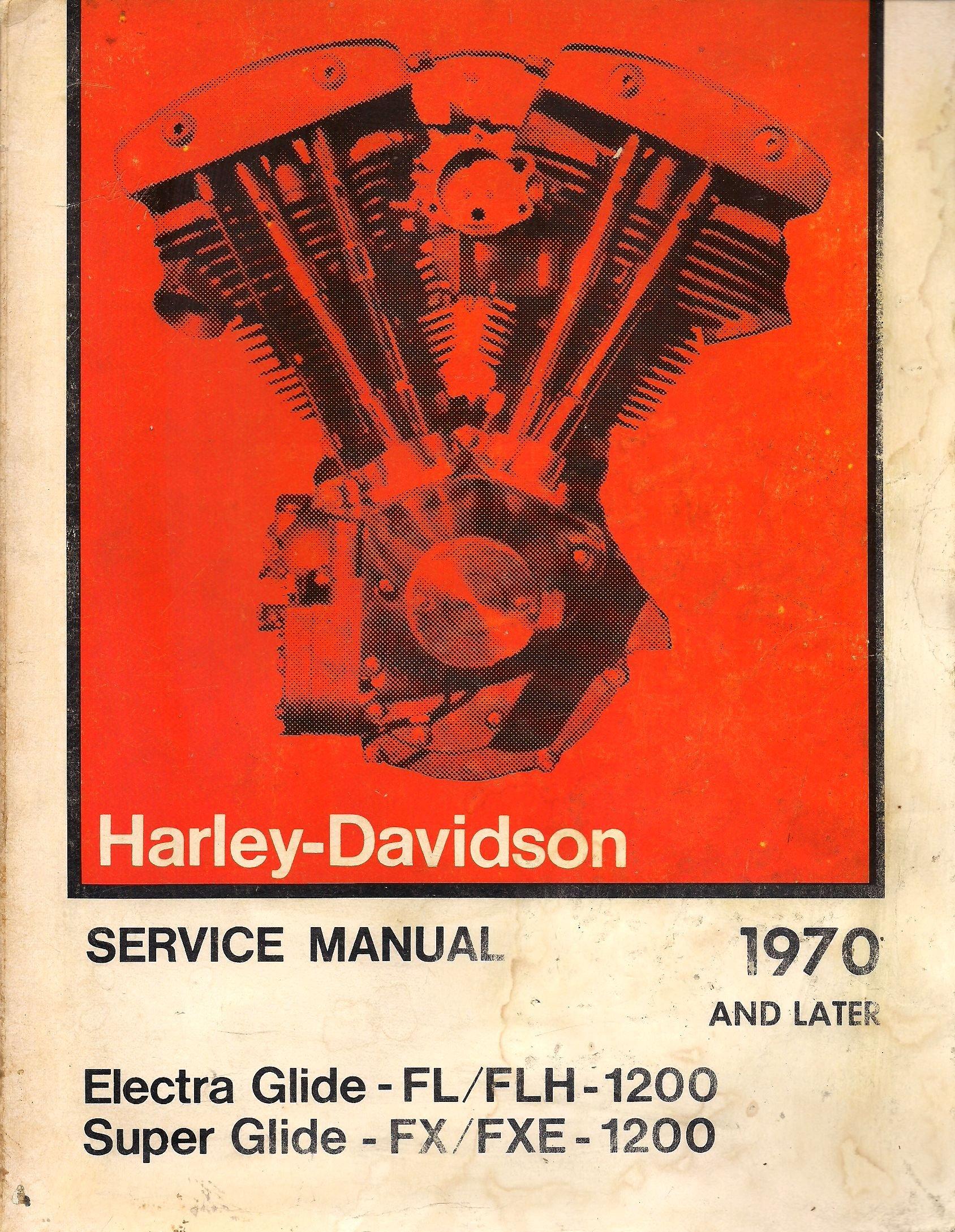Harley-Davidson Service Manual 1970 to 1975 Electra Glide FL/FLH-1200 Super  Glide FX/FXE-1200: Harley-Davidson: Amazon.com: Books