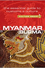 Myanmar - Culture Smart!: The Essential Guide to Customs & Culture Kindle Edition