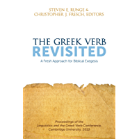 The Greek Verb Revisited: A Fresh Approach for Biblical Exegesis (English Edition)