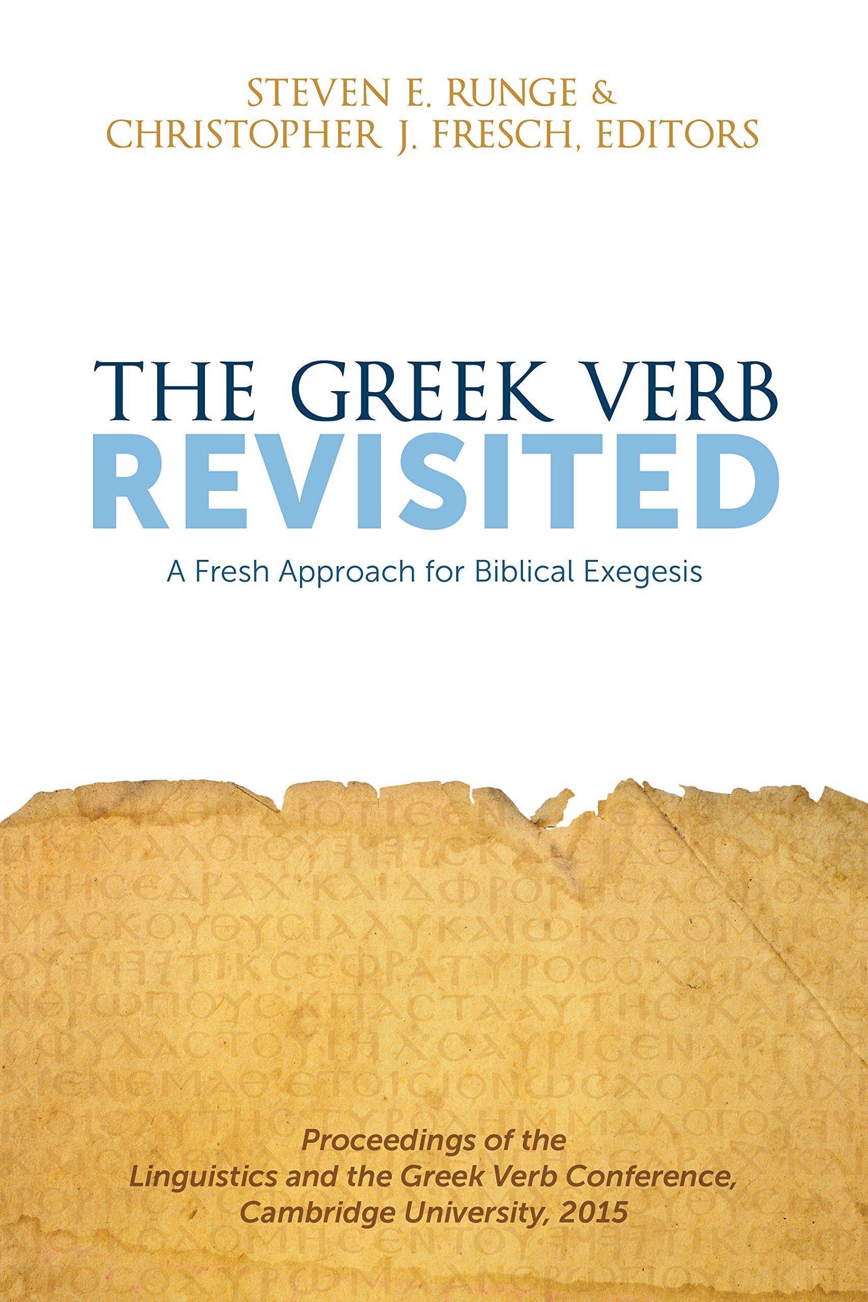 The Greek Verb Revisited A Fresh Approach For Biblical Exegesis