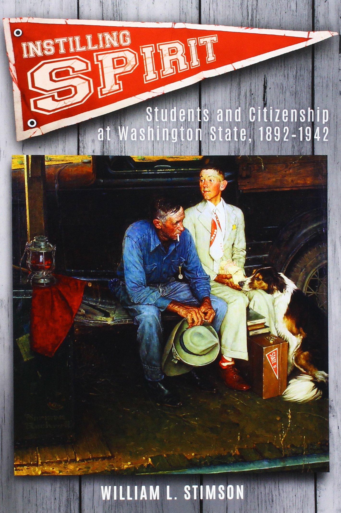Download Instilling Spirit: Students and Citizenship at Washington State, 1892-1942 PDF