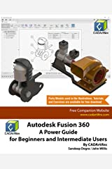 Autodesk Fusion 360: A Power Guide for Beginners and Intermediate Users Kindle Edition
