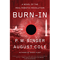 Burn-In: A Novel of the Real Robotic Revolution (English Edition)