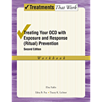 Treating Your OCD with Exposure and Response (Ritual) Prevention Therapy: Workbook (Treatments That Work)