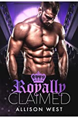 Royally Claimed Kindle Edition