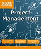 Project Management, Sixth Edition (Idiot's Guides)