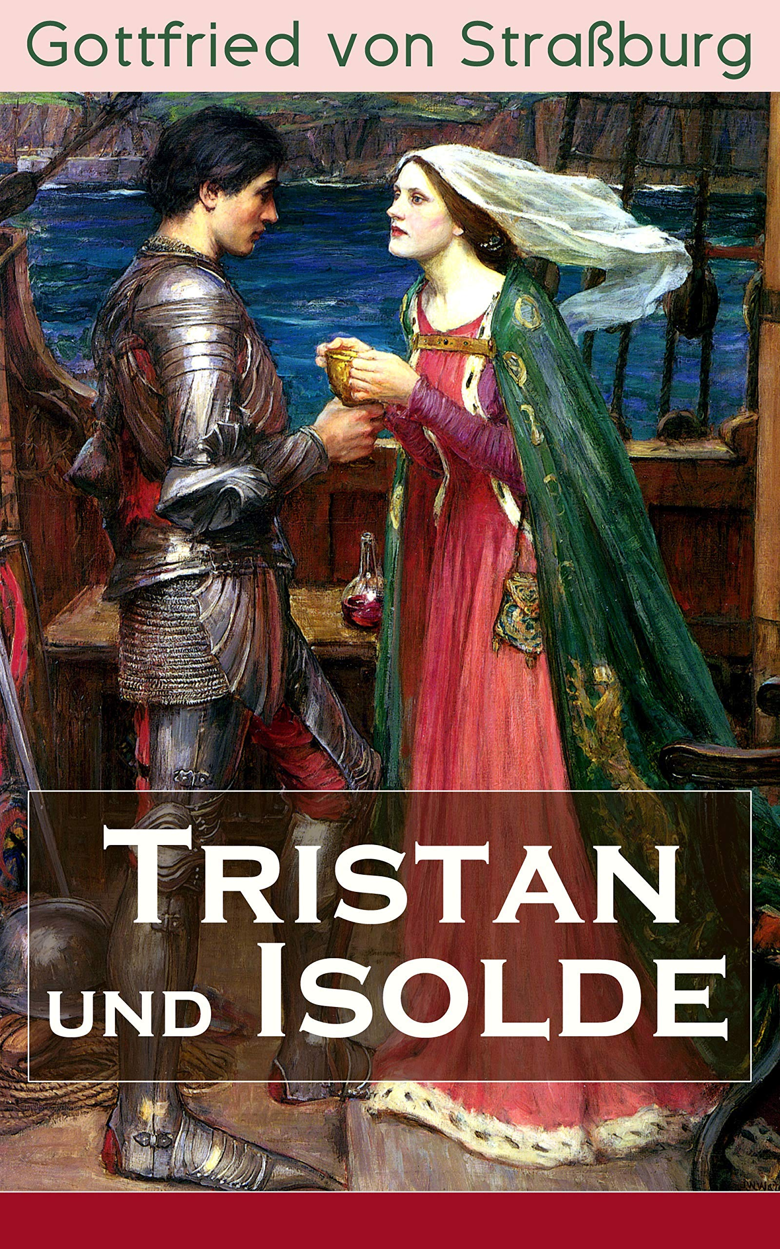 Tristan Und Isolde  Eine Der Bekanntesten Liebesgeschichten Der Weltliteratur  TREDITION CLASSICS