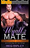Wyatt's Mate (Shifter Nation: Werebears Of Big Bend)