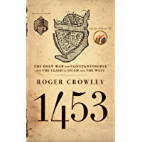1453: The Holy War for Constantinople and the Clash of Islam and the West (English Edition)