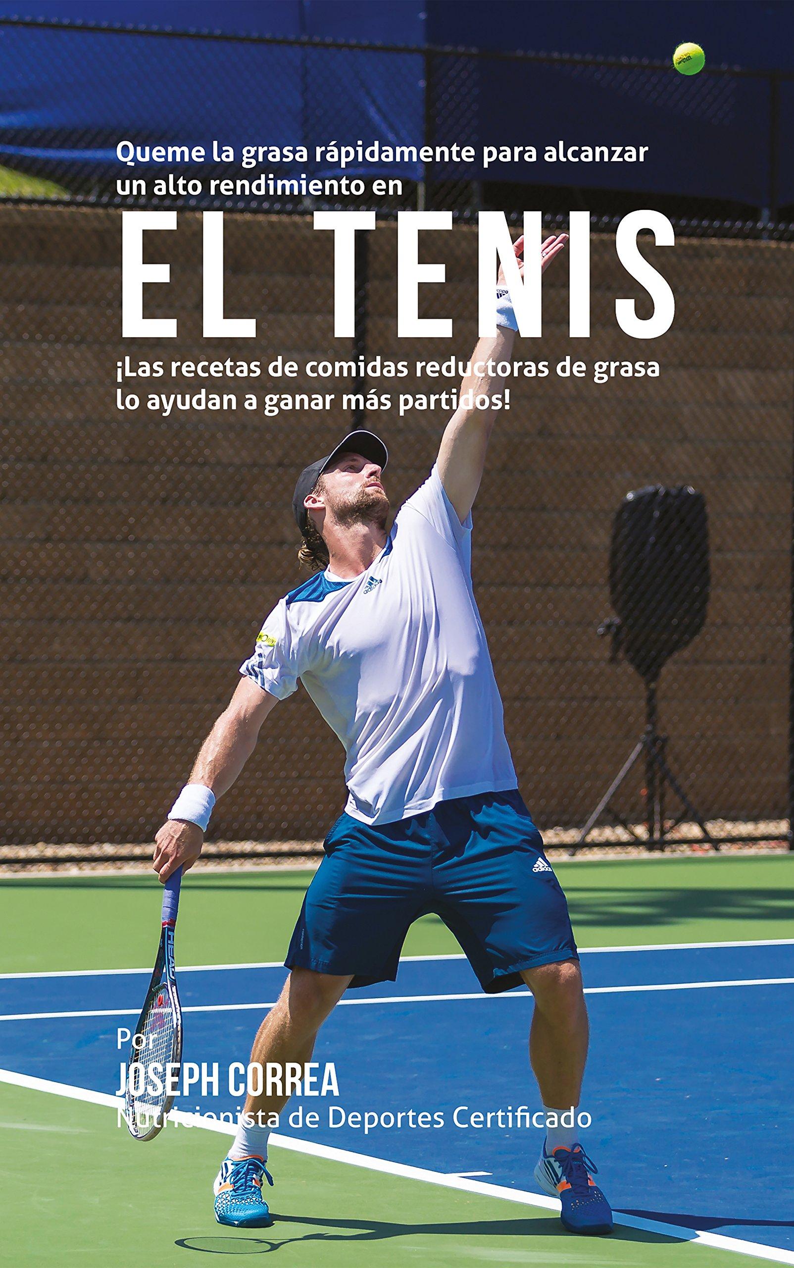 Queme la grasa rápidamente para alcanzar un alto rendimiento en el Tenis: ¡Las recetas de comidas reductoras de grasa lo ayudan a ganar más partidos!