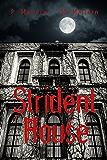 Strident House